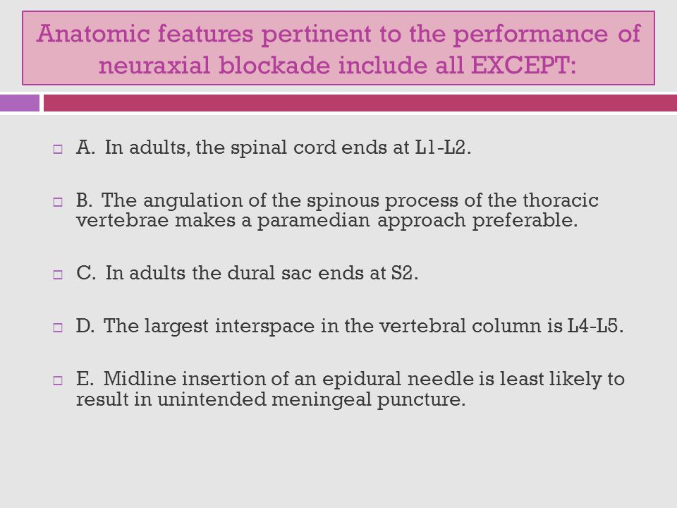 Answer  D. The largest interspace is L5-S1.