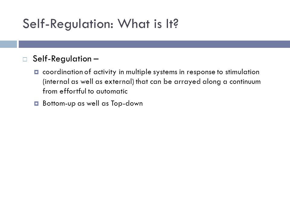 Self-Regulation: What is It.