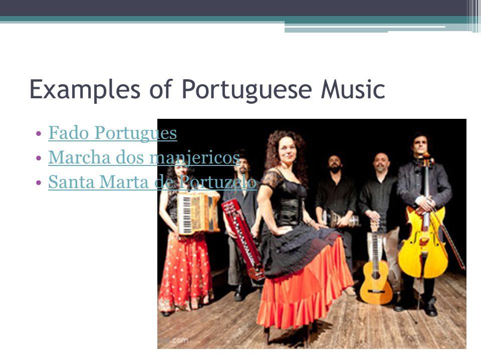 Examples of Portuguese Music Fado Portugues Marcha dos manjericos Santa Marta de Portuzelo