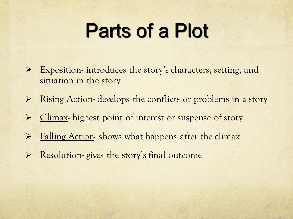 Plot Plot is what happens and how it happens in a narrative.