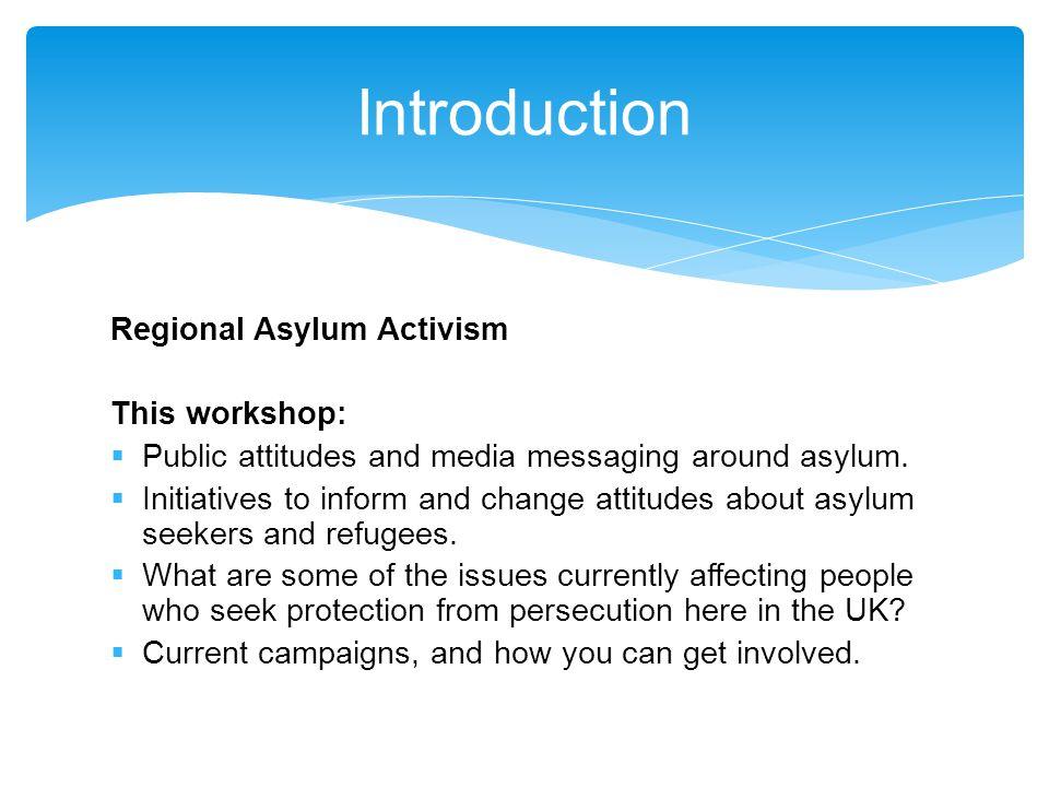 This workshop:  Public attitudes and media messaging around asylum.