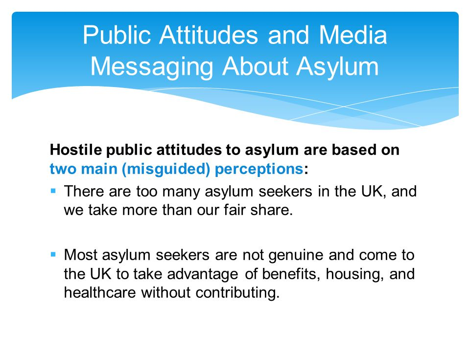 There's a perception there are too many asylum seekers in the UK: 72% of people thought there were more than 100,000 applications for asylum in 2009.