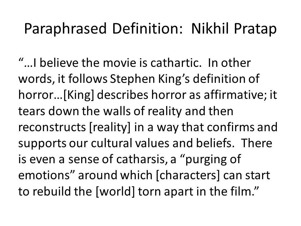 Paraphrased Definition: Nikhil Pratap …I believe the movie is cathartic.