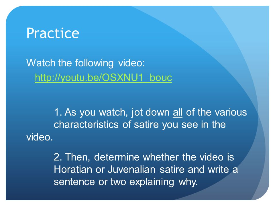 Practice Watch the following video: http://youtu.be/OSXNU1_bouc 1.