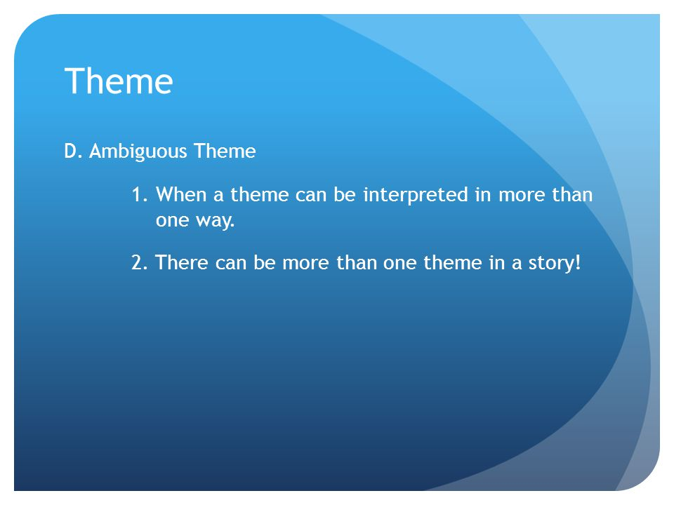 Topic vs.Theme For example, think about the Topic and Theme of the classic story Cinderella.