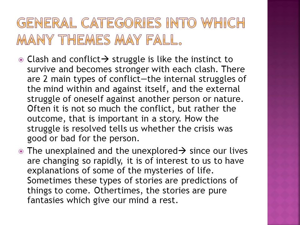  Clash and conflict  struggle is like the instinct to survive and becomes stronger with each clash. There are 2 main types of conflict—the internal