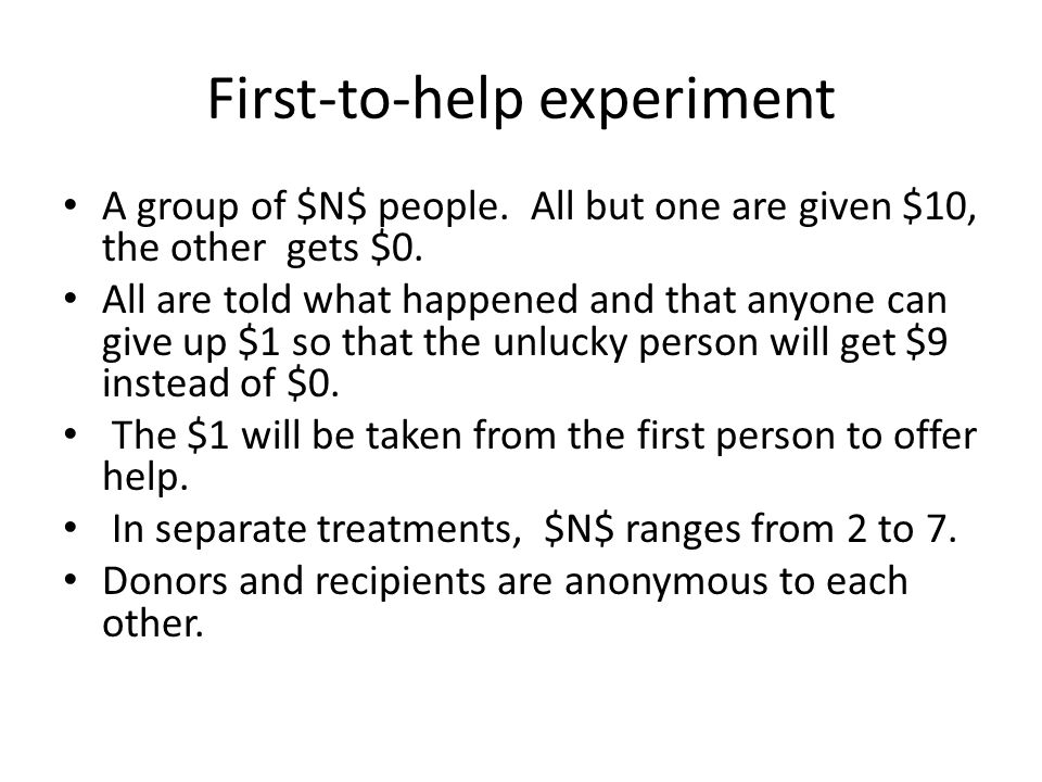 First-to-help experiment A group of $N$ people.All but one are given $10, the other gets $0.