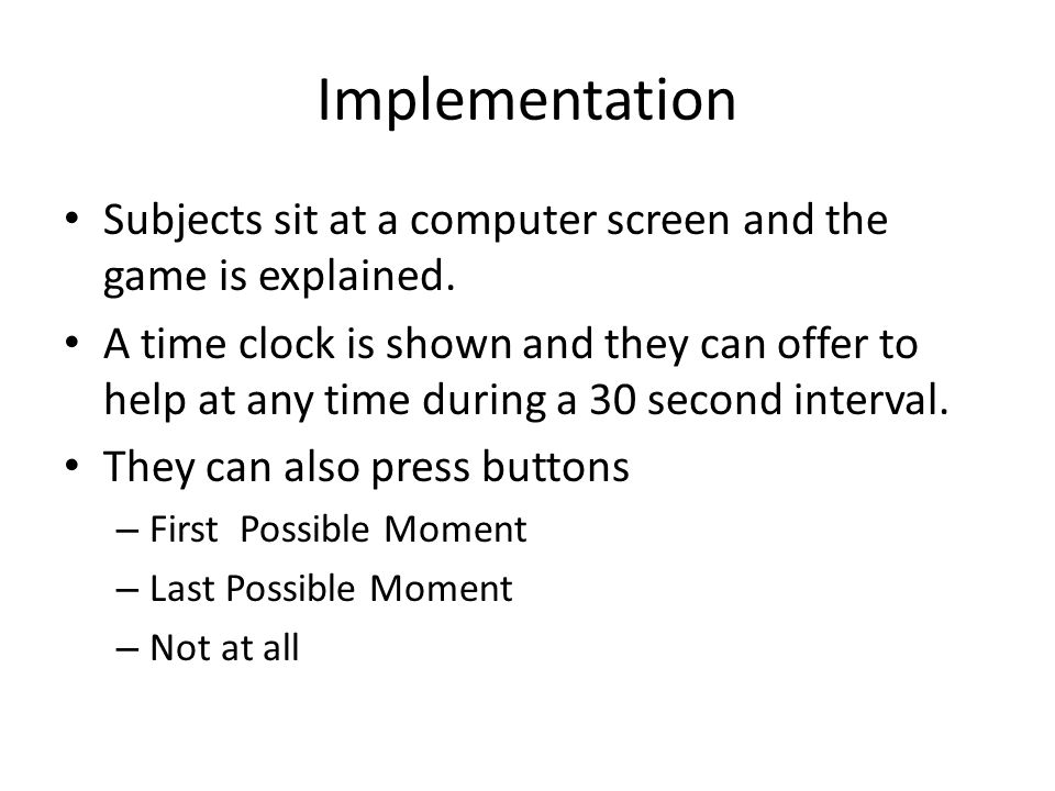 Implementation Subjects sit at a computer screen and the game is explained.