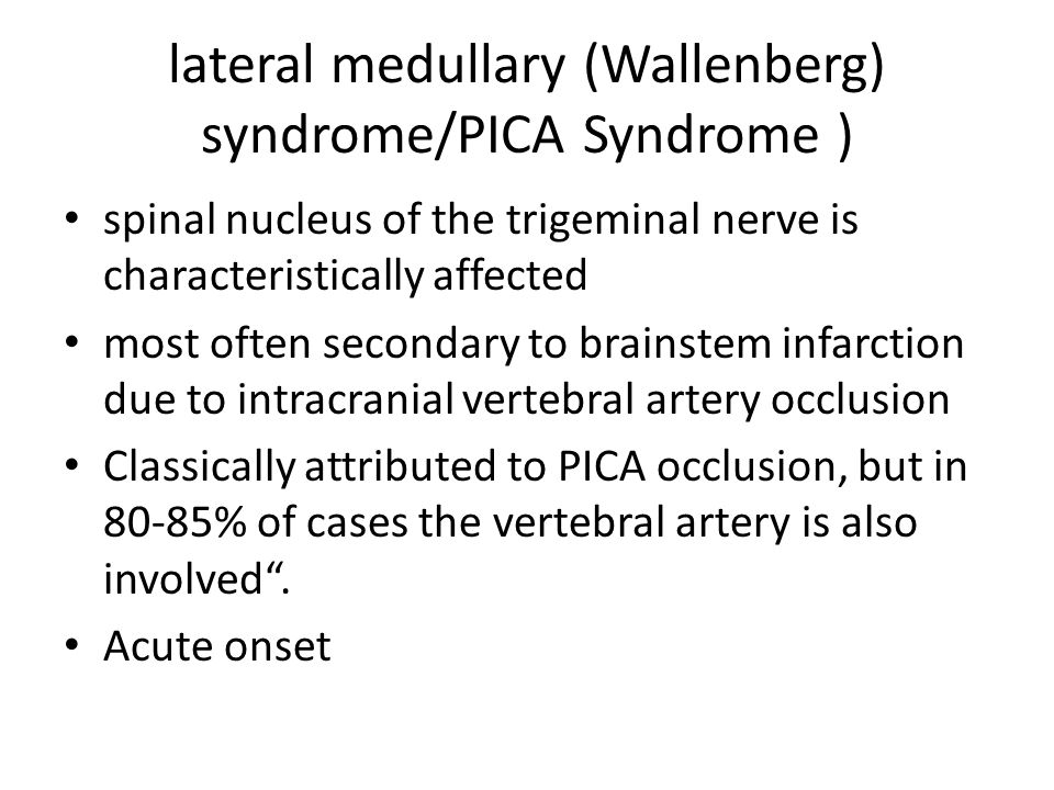 lateral medullary (Wallenberg) syndrome/PICA Syndrome ) spinal nucleus of the trigeminal nerve is characteristically affected most often secondary to