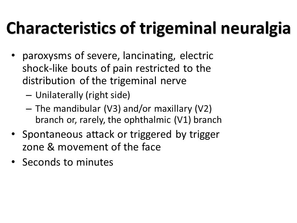 Characteristics of trigeminal neuralgia paroxysms of severe, lancinating, electric shock-like bouts of pain restricted to the distribution of the trig