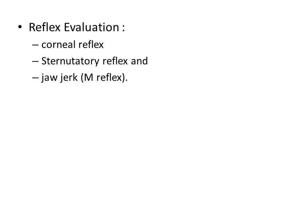 Corneal reflex: – Afferent arc : travels through the ophthalmic (upper cornea) and maxillary (lower cornea) – Efferent arc : I/L(direct reflex) and C/L (consensual reflex) facial nerve to the orbicularis oculi muscles.