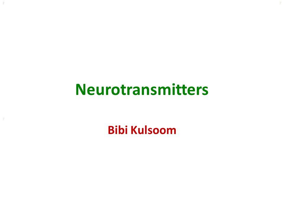 Kuls oo m Neurotransmitters Bibi Kulsoom