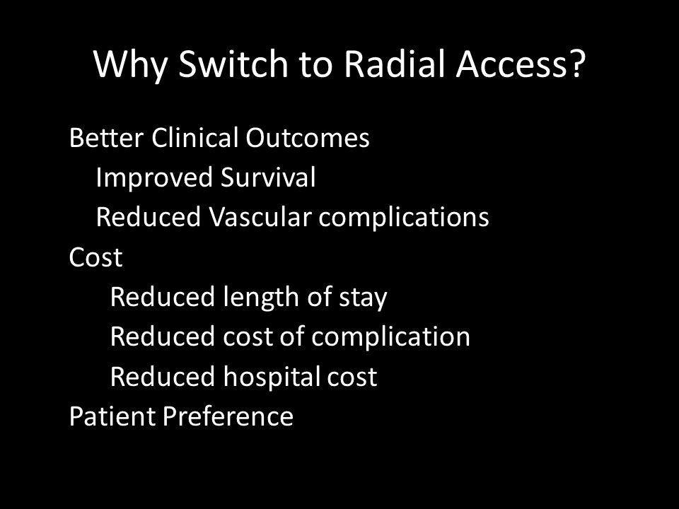 Why Switch to Radial Access.