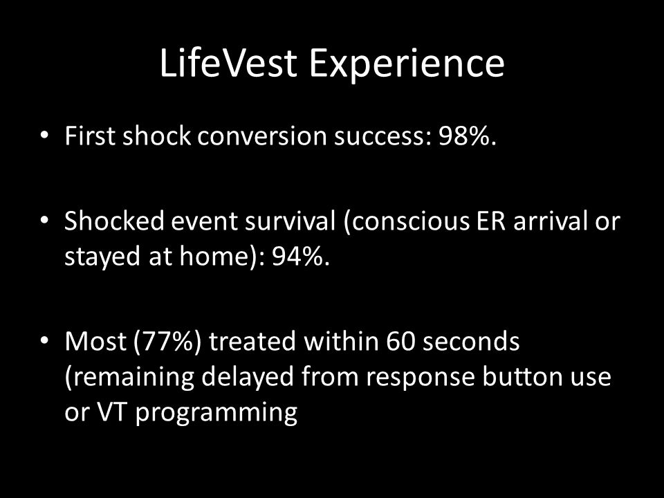 LifeVest Experience First shock conversion success: 98%.