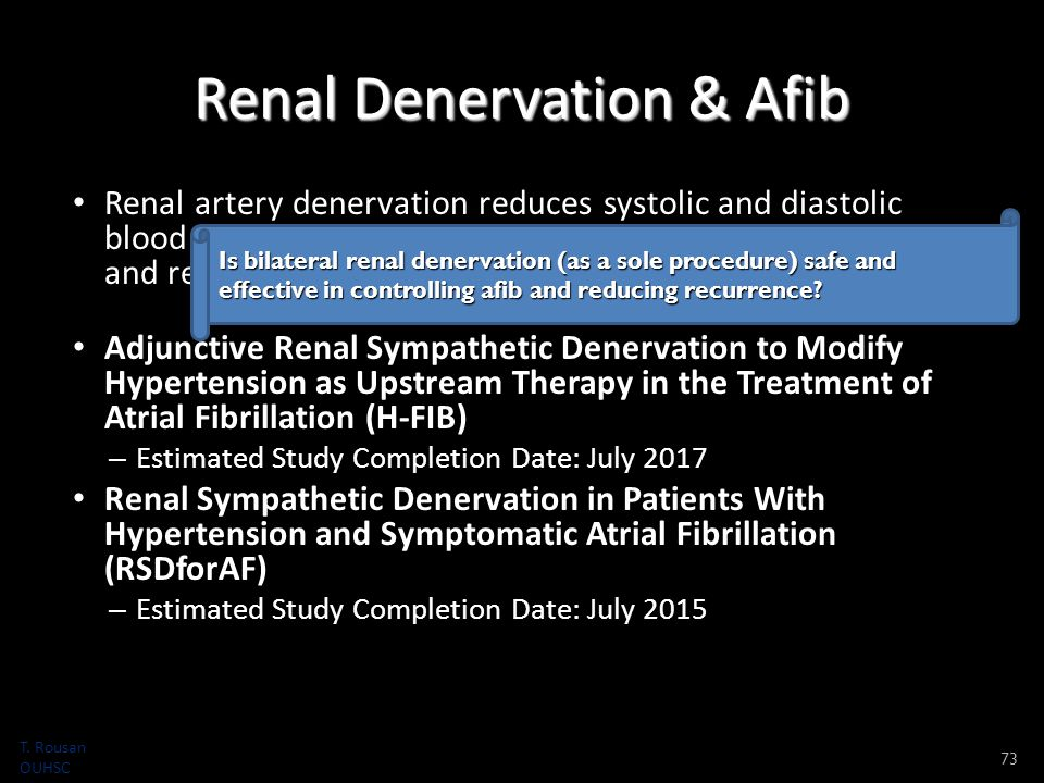 Renal Denervation & Afib Renal artery denervation reduces systolic and diastolic blood pressure in patients with drug-resistant hypertension and reduces AF recurrences when combined with PVI.