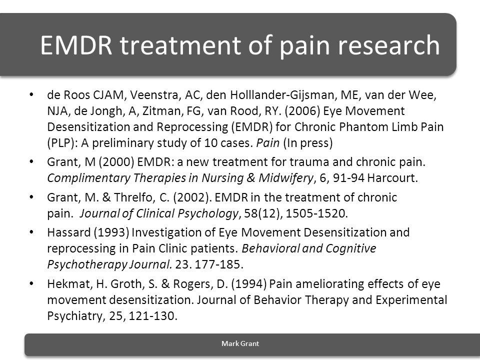 EMDR treatment of pain research de Roos CJAM, Veenstra, AC, den Holllander-Gijsman, ME, van der Wee, NJA, de Jongh, A, Zitman, FG, van Rood, RY. (2006