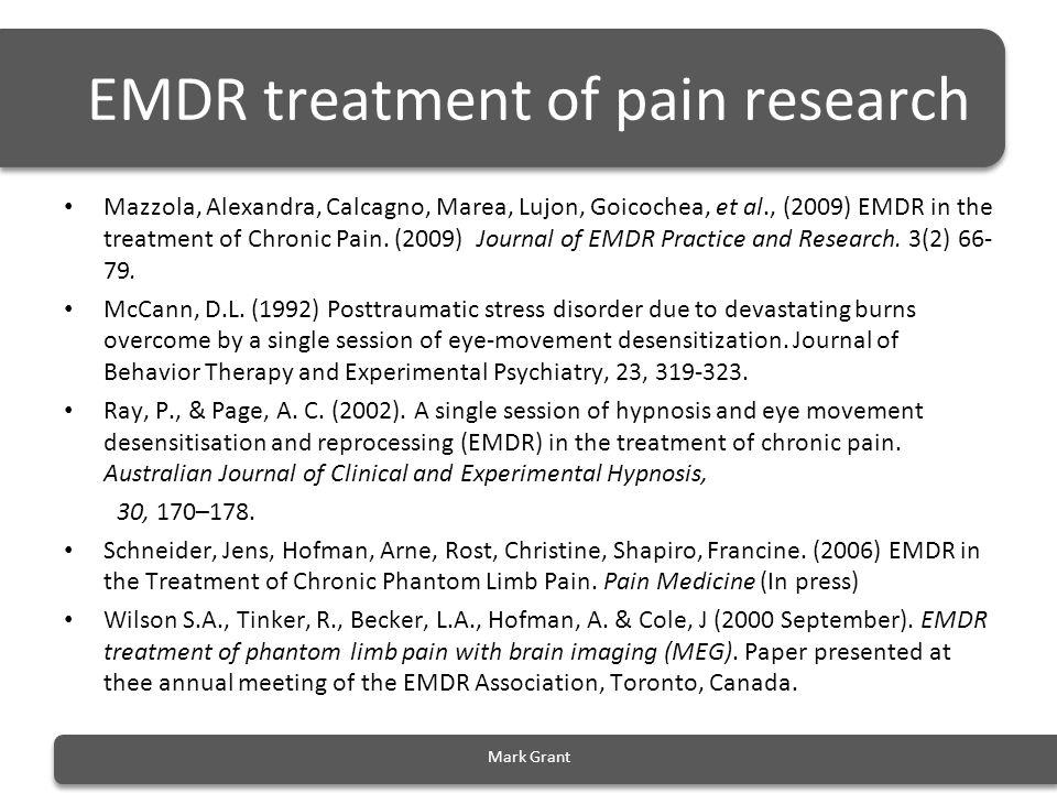 EMDR treatment of pain research Mazzola, Alexandra, Calcagno, Marea, Lujon, Goicochea, et al., (2009) EMDR in the treatment of Chronic Pain. (2009) Jo