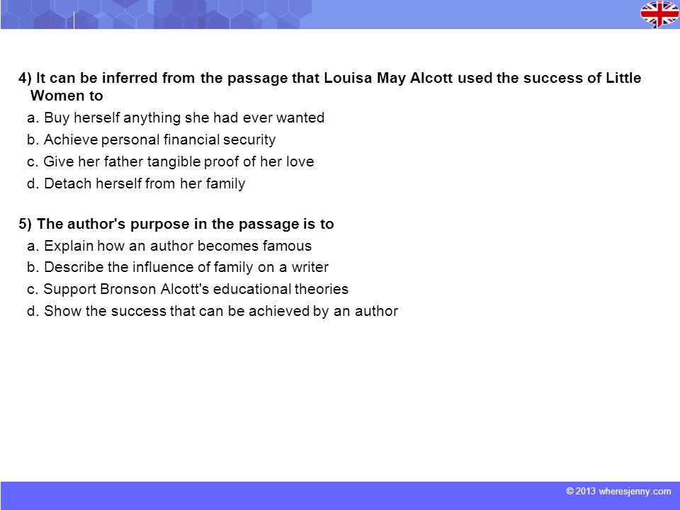 © 2013 wheresjenny.com 4) It can be inferred from the passage that Louisa May Alcott used the success of Little Women to a.