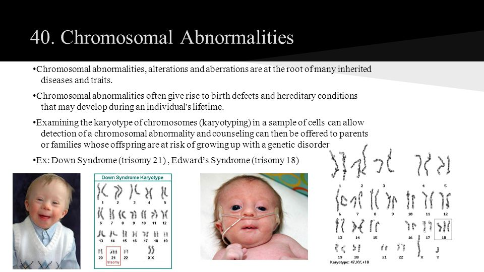 Chromosomal abnormalities, alterations and aberrations are at the root of many inherited diseases and traits. Chromosomal abnormalities often give ris