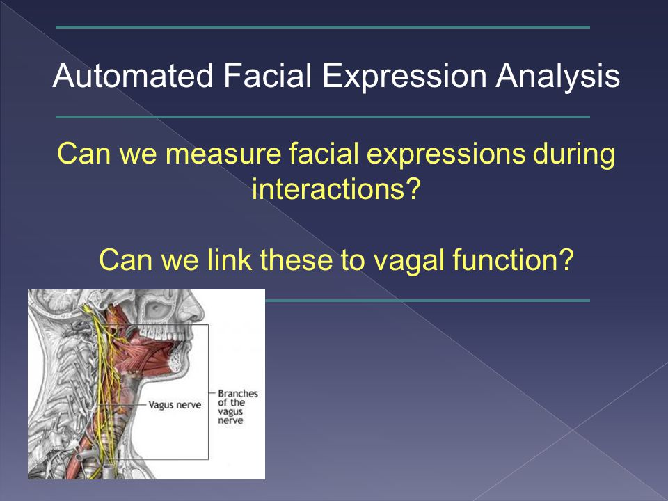 Automated Facial Expression Analysis Can we measure facial expressions during interactions.