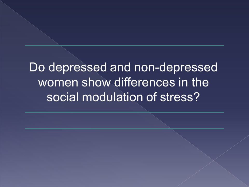 Do depressed and non-depressed women show differences in the social modulation of stress