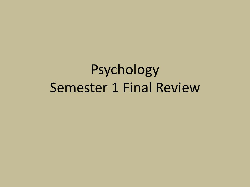Psychology Semester 1 Final Review