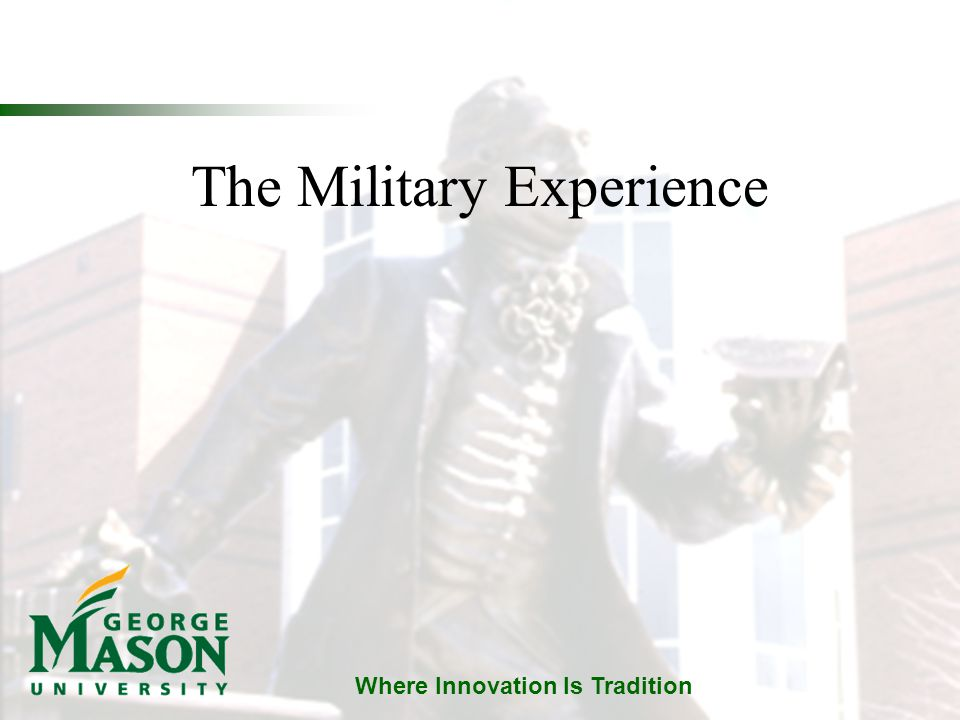 Where Innovation Is Tradition The Military Experience