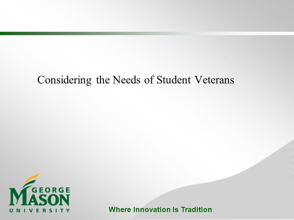 Where Innovation Is Tradition Considering the Needs of Student Veterans
