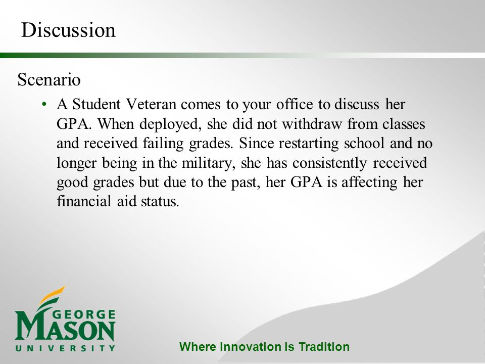 Where Innovation Is Tradition Discussion Scenario A Student Veteran comes to your office to discuss her GPA.