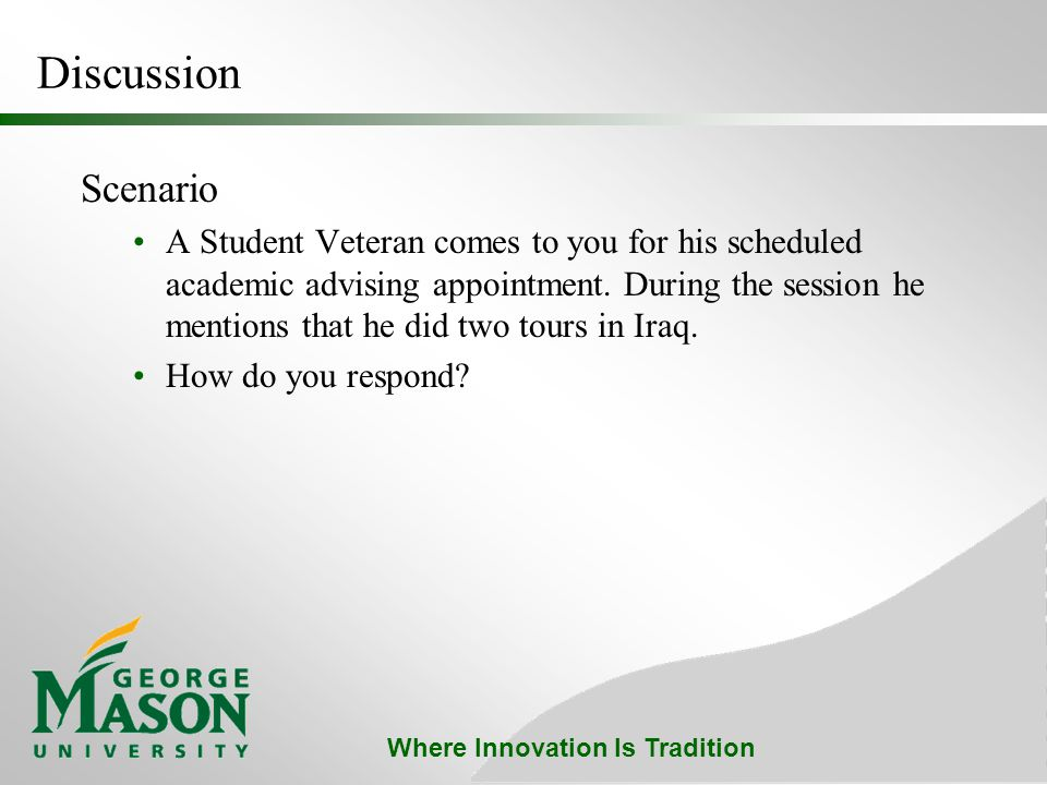 Where Innovation Is Tradition Discussion Scenario A Student Veteran comes to you for his scheduled academic advising appointment.