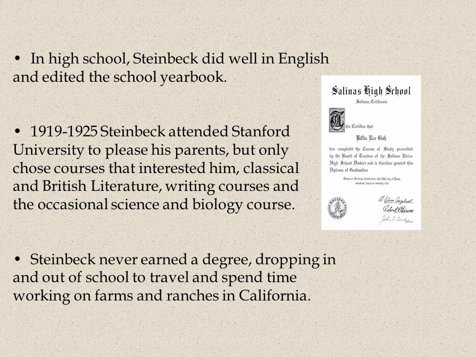 In high school, Steinbeck did well in English and edited the school yearbook.