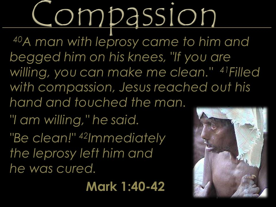 40 A man with leprosy came to him and begged him on his knees,