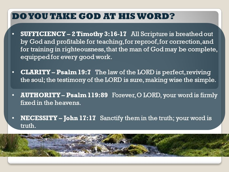 DO YOU TAKE GOD AT HIS WORD.