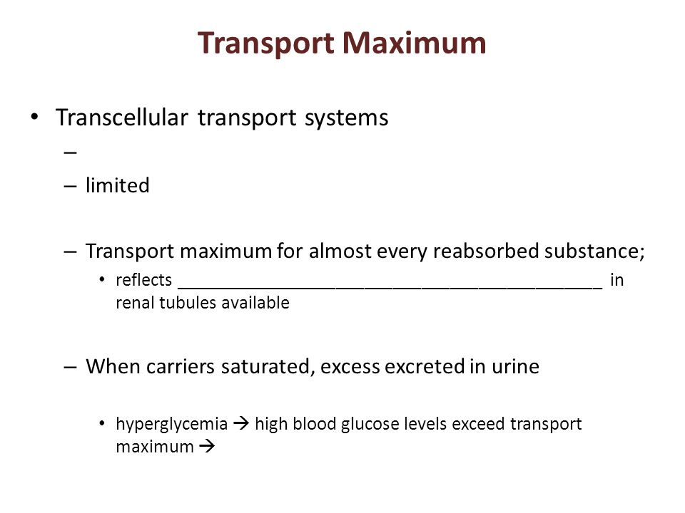 Transport Maximum Transcellular transport systems – – limited – Transport maximum for almost every reabsorbed substance; reflects ____________________