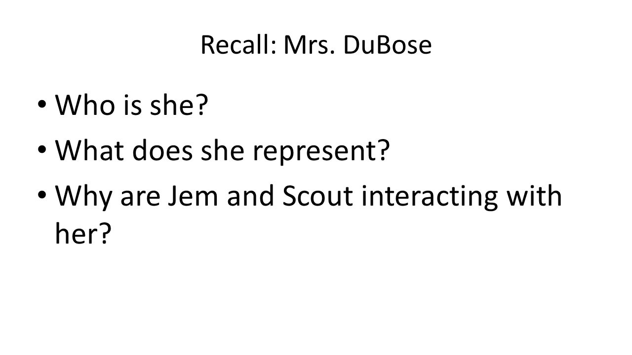 Recall: Mrs. DuBose Who is she. What does she represent.