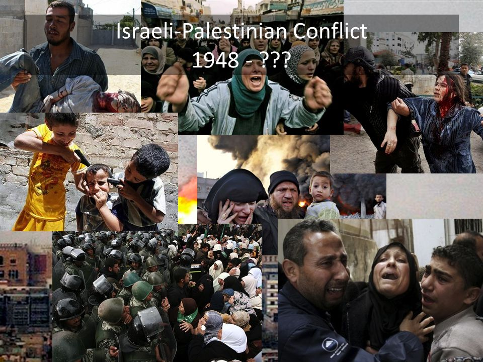 Israeli-Palestinian Conflict 1948 - ???