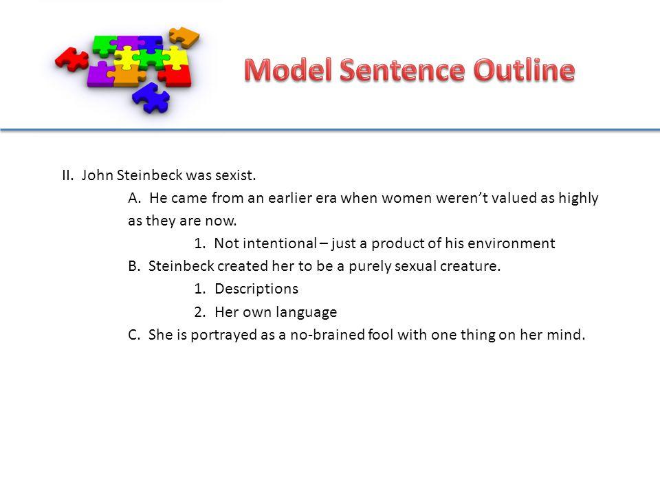 II. John Steinbeck was sexist. A.