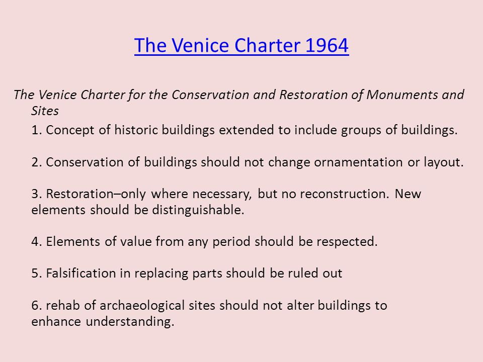The Venice Charter 1964 The Venice Charter for the Conservation and Restoration of Monuments and Sites 1.