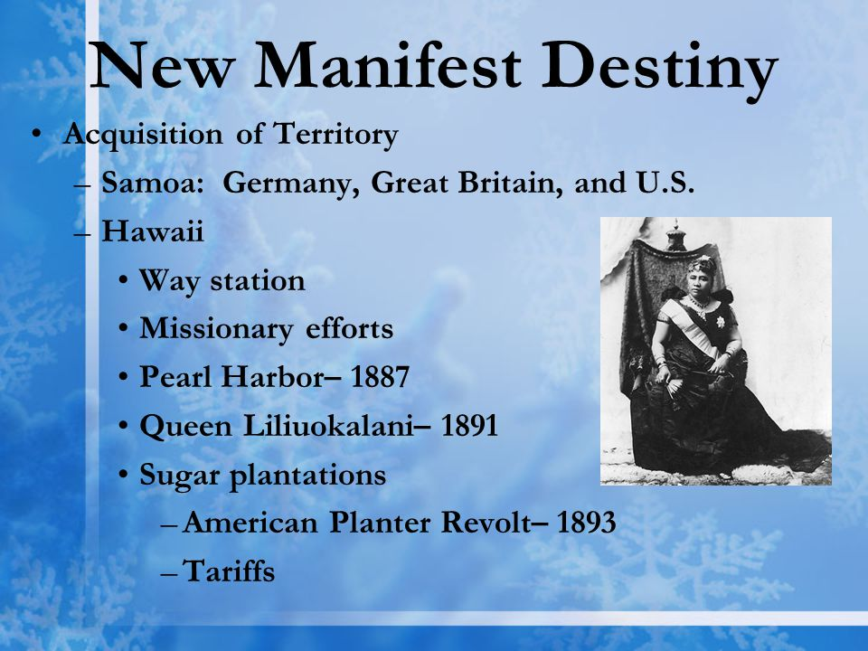 New Manifest Destiny Acquisition of Territory –Samoa: Germany, Great Britain, and U.S.