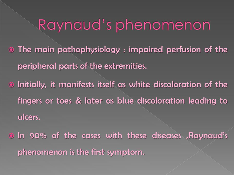 Physical Examination  Discoloration : white and then dark blue  No arterial pulsation in the affected area  The extremity will feel colder & may show skin lesions that heal very poorly