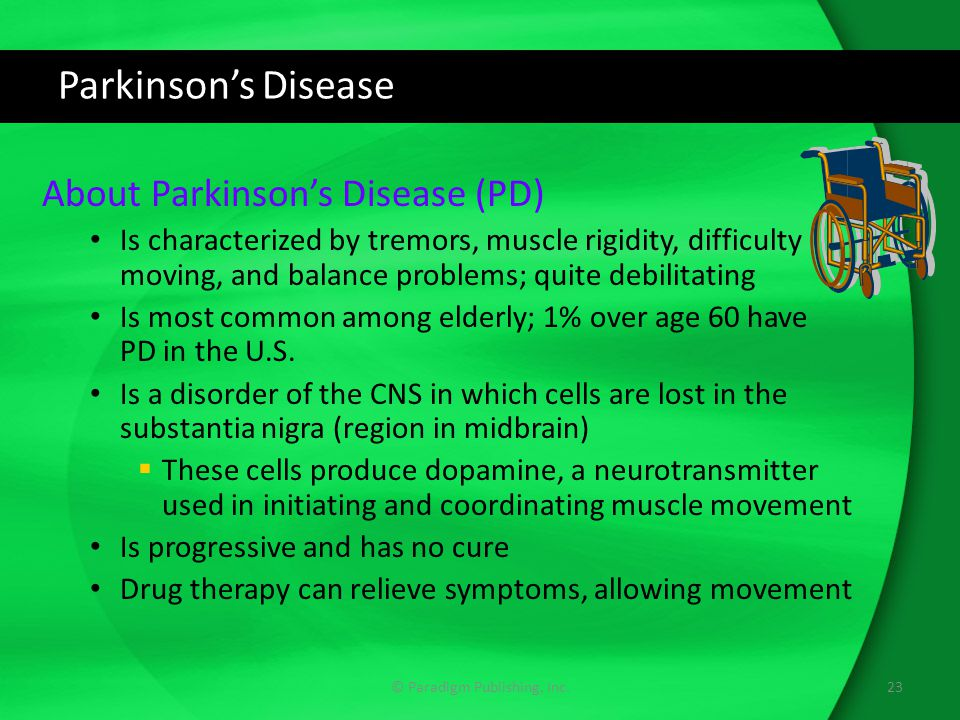 Parkinson's Disease About Parkinson's Disease (PD) Is characterized by tremors, muscle rigidity, difficulty moving, and balance problems; quite debilitating Is most common among elderly; 1% over age 60 have PD in the U.S.