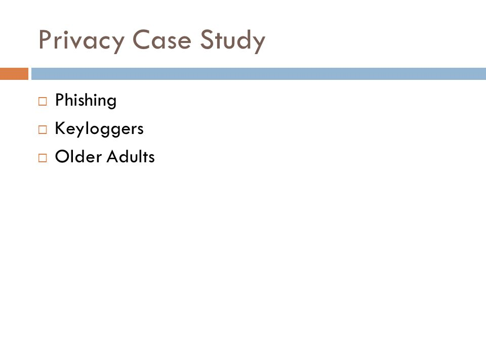 Privacy Case Study  Phishing  Keyloggers  Older Adults