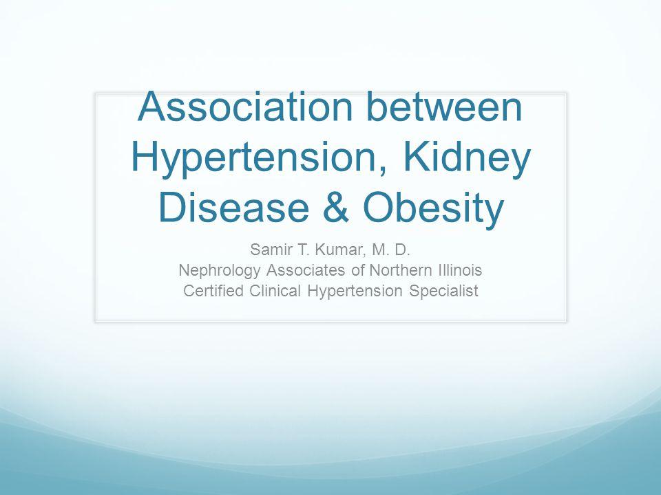Association between Hypertension, Kidney Disease & Obesity Samir T.