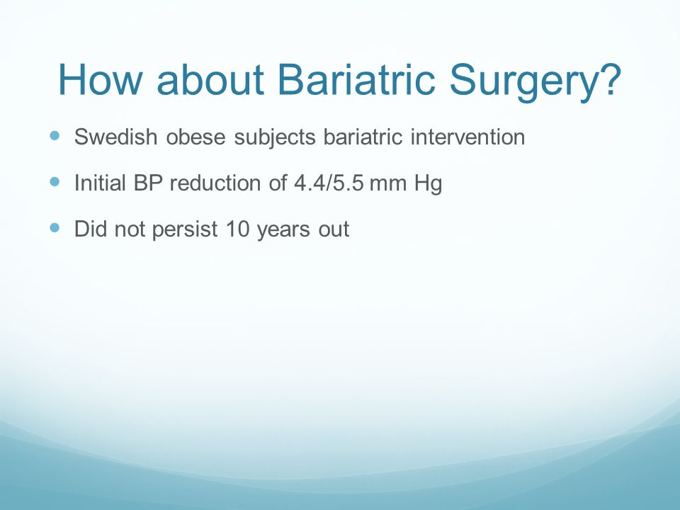 How about Bariatric Surgery.