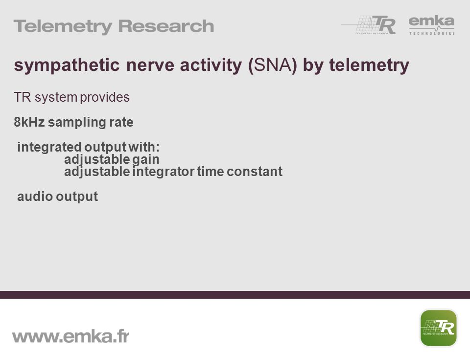 sympathetic nerve activity (SNA) by telemetry TR system provides 8kHz sampling rate integrated output with: adjustable gain adjustable integrator time constant audio output