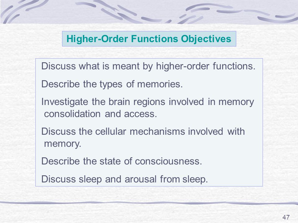 47 Higher-Order Functions Objectives Discuss what is meant by higher-order functions.
