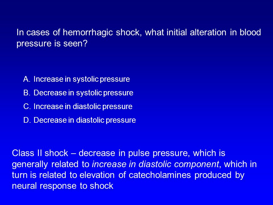 In cases of hemorrhagic shock, what initial alteration in blood pressure is seen.
