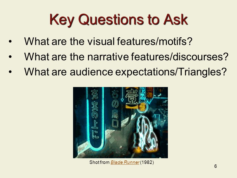 6 Key Questions to Ask What are the visual features/motifs.