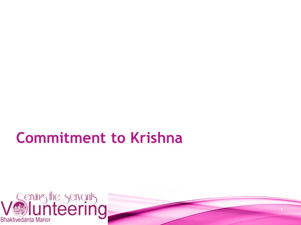 1 Commitment to Krishna