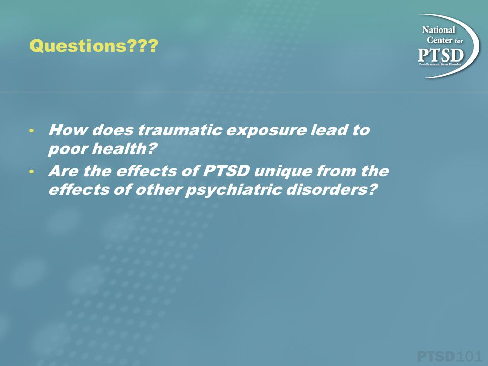 Questions . How does traumatic exposure lead to poor health.